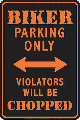 BIKER Parking Only Violators Will be CHOPPED brand new metal 8x12 sign sturgis