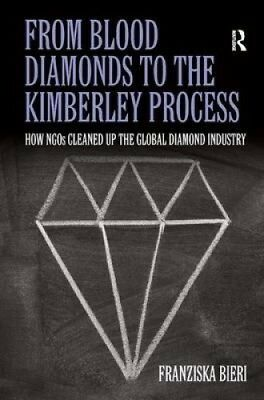 From Blood Diamonds to the Kimberley Process: How Ngos Cleaned Up the Global