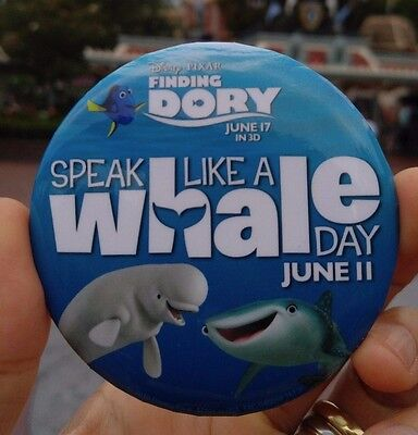 """Disney Pin Button """"Finding Dory"""" Disneyland Badge Speak Like A Whale Day June 11"""
