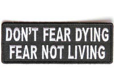 Leather Jacket Vest Biker Patch' DONT FEAR DYING '  EMBROIDERED Patches