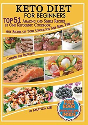 FREE 2 DAY SHIPPING: Keto Diet for Beginners: TOP 51 Amazing and Simple Recipes