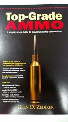 Top-Grade Ammo a step by guide to creating quality ammunition Spiral-bound –...