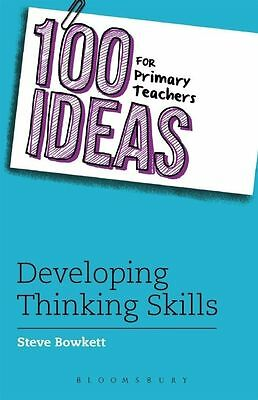 100 Ideas for Primary Teachers: Developing Thinking Skills (100 Ideas for Teache