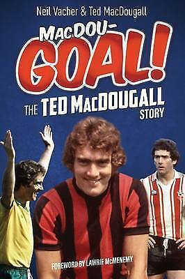 MacDou-GOAL!: The Ted MacDougall Story,Ted MacDougall, Neil Vacher,New Book mon0
