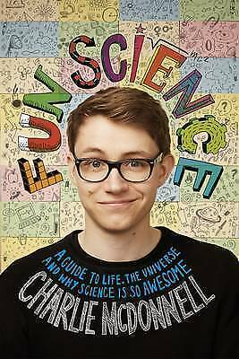 Fun Science: A Guide To Life, The Universe And Why Science Is So Awesome,Charlie