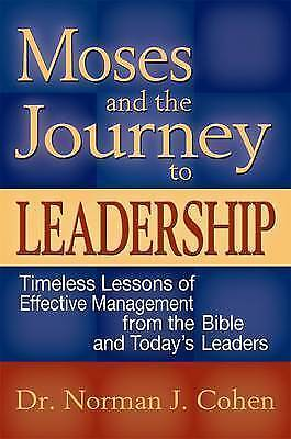 Moses And The Journey To Leadership: Timeless Lessons of Effective Management fr
