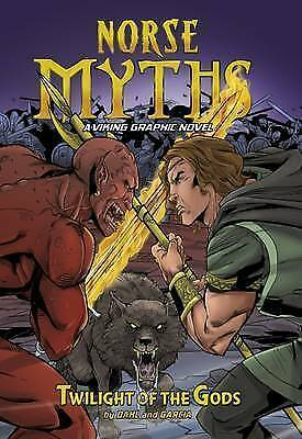 Twilight of the Gods (Norse Myths: Norse Myths: A Viking Graphic Novel),Dahl, Mi