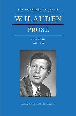 W. H. Auden Prose Volume 3 (1949-1955): 1949-1955 Vol 3,Auden, W.H.,New Book mon
