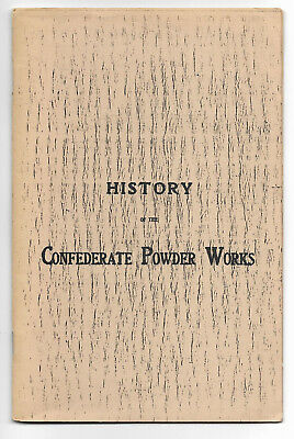 History Of The CONFEDERATE POWDER WORKS Col George W Rains CSA AUGUSTA GA Ltd Ed