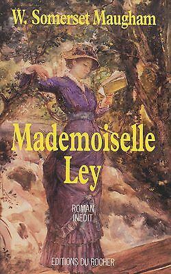 Mademoiselle Ley : W. Somerset Maugham