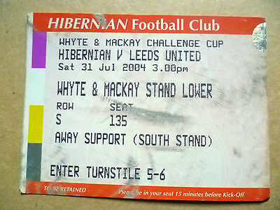 Ticket- Whyte & Mackay Challenge Cup- HIBERNIAN v LEEDS UNITED, 31st July 2004.