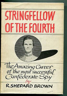 Stringfellow of the Fourth, Amazing Career of Most Successful Confederate Spy