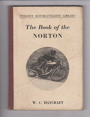 The Book Of The Norton ,  Motor Cycle By Haycraft  Dated 1953