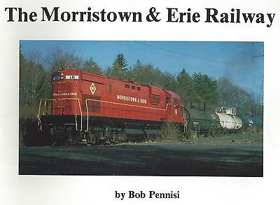 The MORRISTOWN & ERIE RAILWAY: After its 1982 Reorganization -- (NEW BOOK)