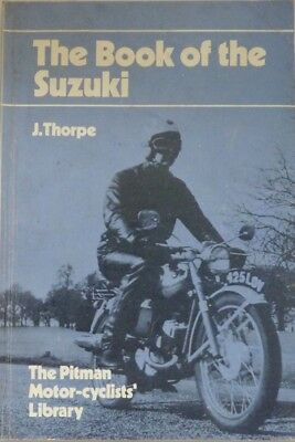 The Book of the Suzuki by John Thorpe, Pitman Motor Cyclists' Library - 1970