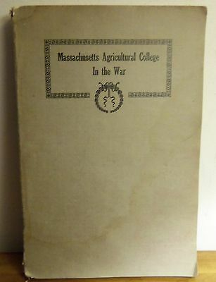 Rare 1921 MASSACHUSETTS AGRICULTURAL COLLEGE IN THE WAR World War I