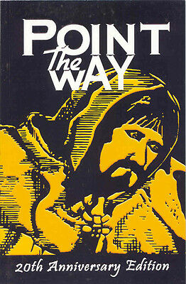 POINT THE WAY - 20th Anniversary Edition - the Monk's famous book - OUT OF PRINT