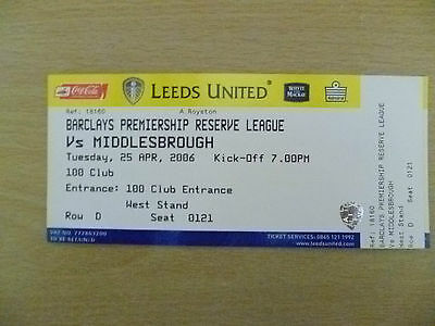 Tickets/ Stubs Reserve League 2006 - LEEDS UNITED v MIDDLESBROUGH, 25th April.