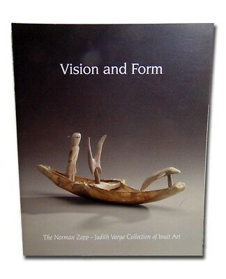 VISION AND FORM The Norman Zepp & Judith Varga Collection of Inuit Eskimo Art