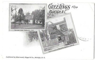 Greetings from Raleigh, NC, Joel Lane Mansion, A. Johnson Birth Place, pm 1904