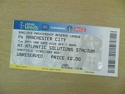 Tickets/ Stubs Reserve League 2005 - LEEDS UNITED v MANCHESTER CITY, 29th March