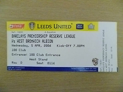 Tickets Reserve League 2006- LEEDS UNITED v WEST BROMWICH ALBION,5 Apr (Org,Exc*