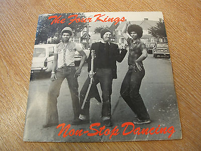 "the four kings  non stop dancing   1978  uk issue vinyl 7"" single  45"