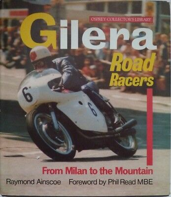 Gilera Road Racers, From Milan to the Mountain by Raymond Ainscoe