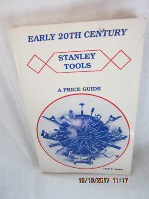 Early 20th Century Stanley Tools by Jack P. Wood (1994, Paperback)