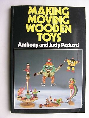 MAKING MOVING WOODEN TOYS Anthony & Judy Peduzzi 15 Patterns & Plans Fun to Make