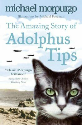 Michael Morpurgo ___ The Amazing Story of Adolphus Tipps ___ BRANDNEU