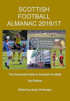 SCOTTISH FOOTBALL ALMANAC 3rd Edition 2016/17, 500 pages!
