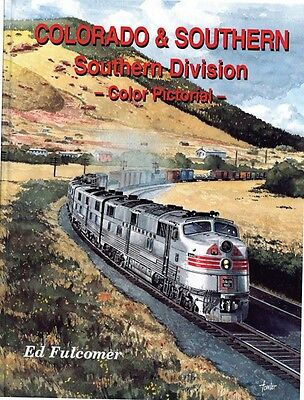 COLORADO & SOUTHERN - Southern Division - Steam & Diesel (NEW BOOK)