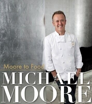 Moore to Food by Michael Moore.