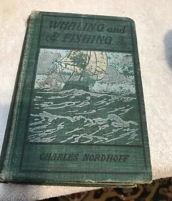 Book Whaling And Fishing By Charles Nordhoff 1895 Edition