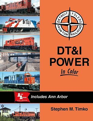 DT&I Power in Color (DETROIT, TOLEDO & IRONTON and ANN ARBOR -- (NEW BOOK)