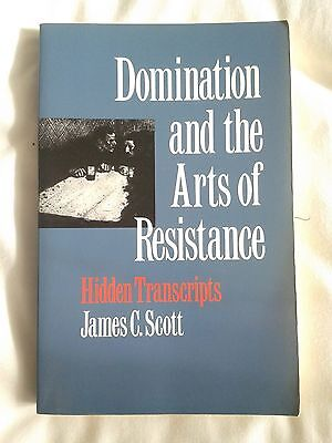 Domination and the Arts of Resistance: Hidden Transcripts by James C. Scott...