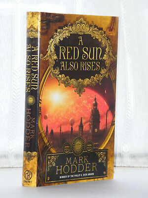Mark Hodder - A Red Sun Also Rises 1st Edition 2012