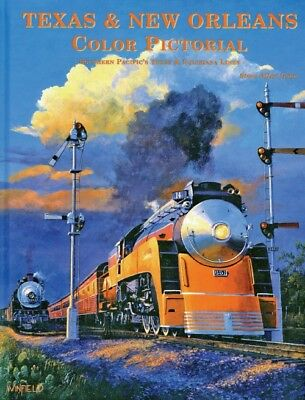 TEXAS & NEW ORLEANS Color Pictorial: TEXAS & LOUISIANA LINES -- (NEW BOOK)