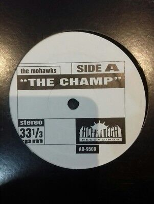 Mohawks - The Champ 12 inch Rare. Excellent condition