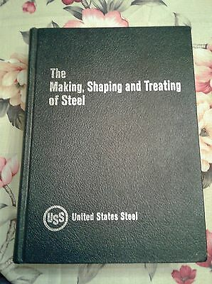 The Making Shaping and Treating of Steel US Steel 1971 Industrial Textbook GC