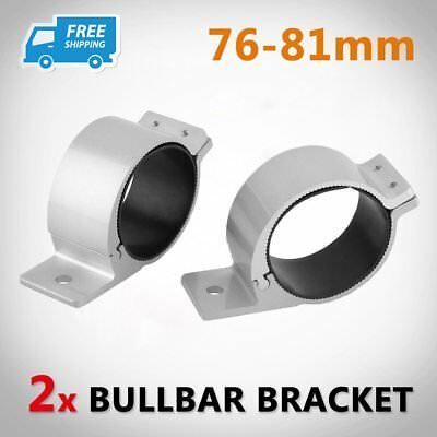 2x 76mm-81mm BULLBAR NUDGE BAR MOUNTING BRACKET CLAMP FOR LED LIGHT BAR ANTENNA