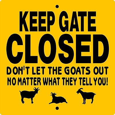 "GOAT SIGN,Keep Gate Closed Sign,9"" x 9"" ALUMINUM,Goats,Chickens,KGCGOat9x9"