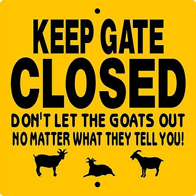 "GOAT SIGN,Keep Gate Closed Sign,9"" x 9"" OCTAGON ALUMINUM,Goats,Chickens,KGCGOCT"