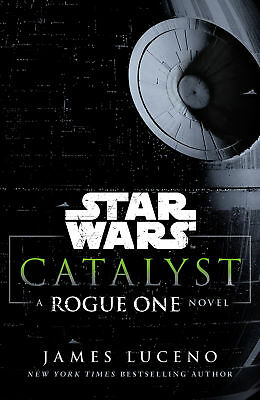 James Luceno - Star Wars: Catalyst: A Rogue One Novel (Paperback) 9781784750060