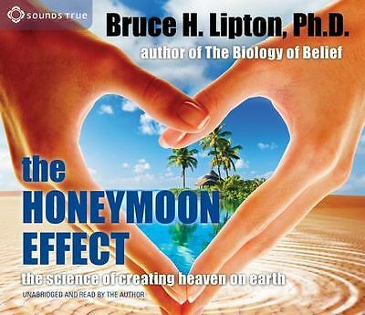 The Honeymoon Effect:Science of Creating Heaven on Earth by Bruce H. Lipton 4 CD