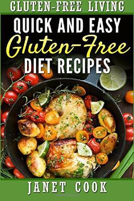 Quick and Easy Gluten-Free Diet Recipes by Janet Cook Brand New Paperback Book