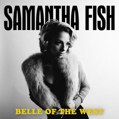 Belle Of The West - Samantha Fish (2017, CD NUOVO)