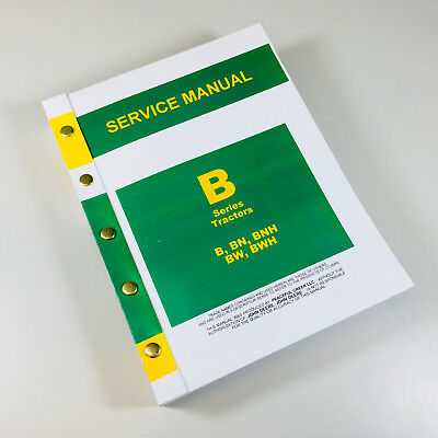 Service Manual For John Deere B Bn Bw Bwh Bnh Styled Tractor Master Repair