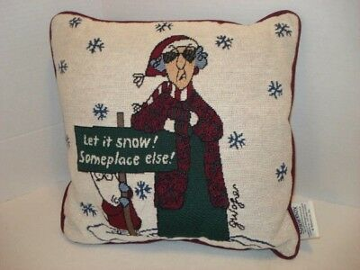 "Shoebox ""Maxine"" Holiday Pillow ""Let it Snow Someplace Else"" 12"" x 13"""